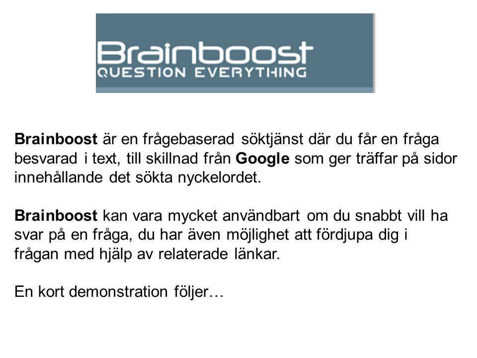 Brainboost är en frågebaserad söktjänst där du får en fråga besvarad i text, till skillnad från Google som ger träffar på sidor innehållande det sökta nyckelordet.