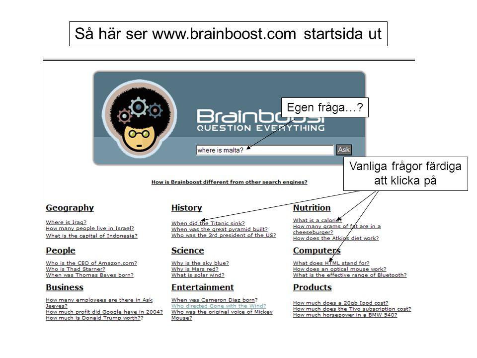 Så här ser www.brainboost.com startsida ut Vanliga frågor färdiga att klicka på Egen fråga…?