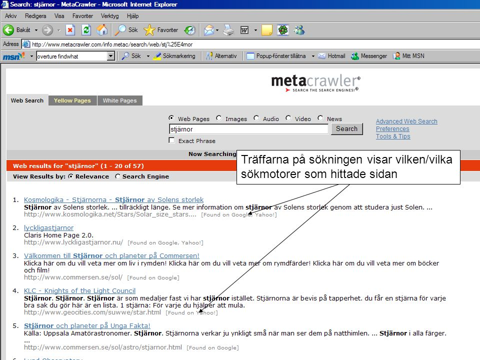Träffarna på sökningen visar vilken/vilka sökmotorer som hittade sidan
