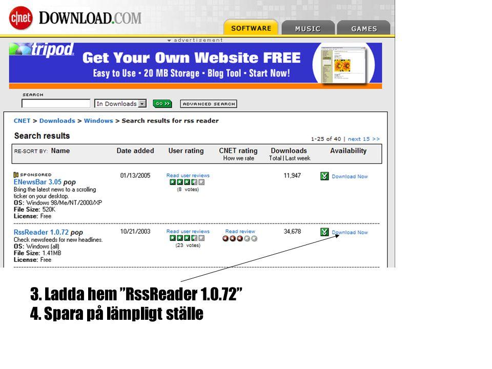 3. Ladda hem RssReader 1.0.72 4. Spara på lämpligt ställe