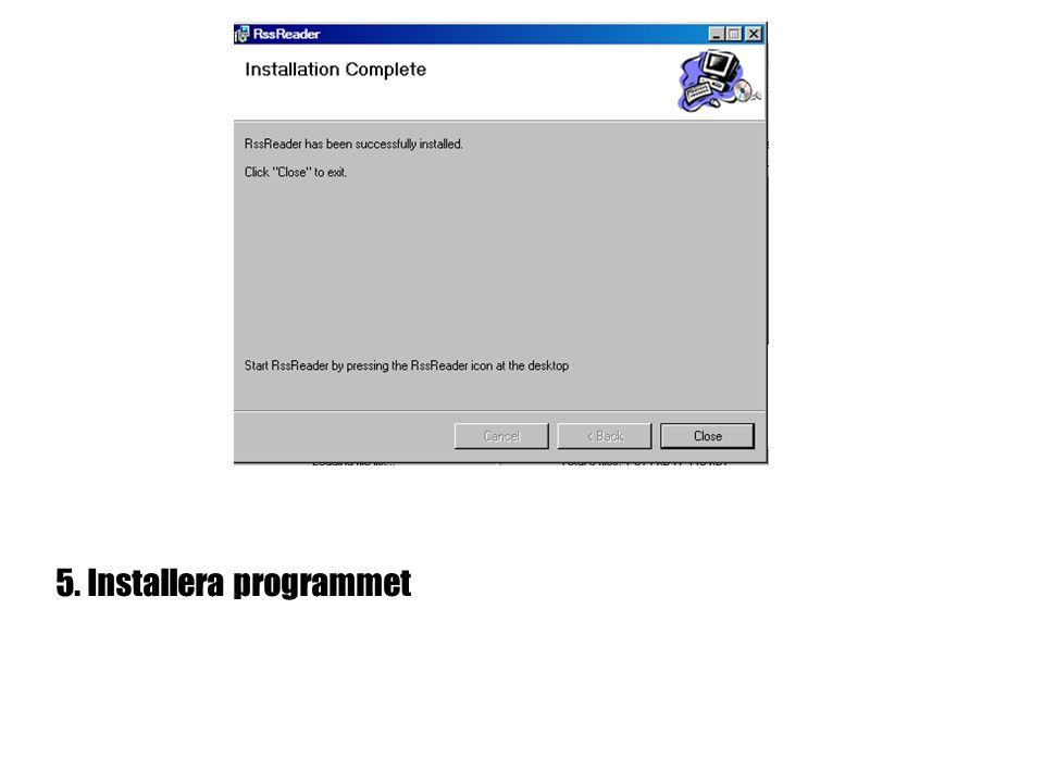 5. Installera programmet