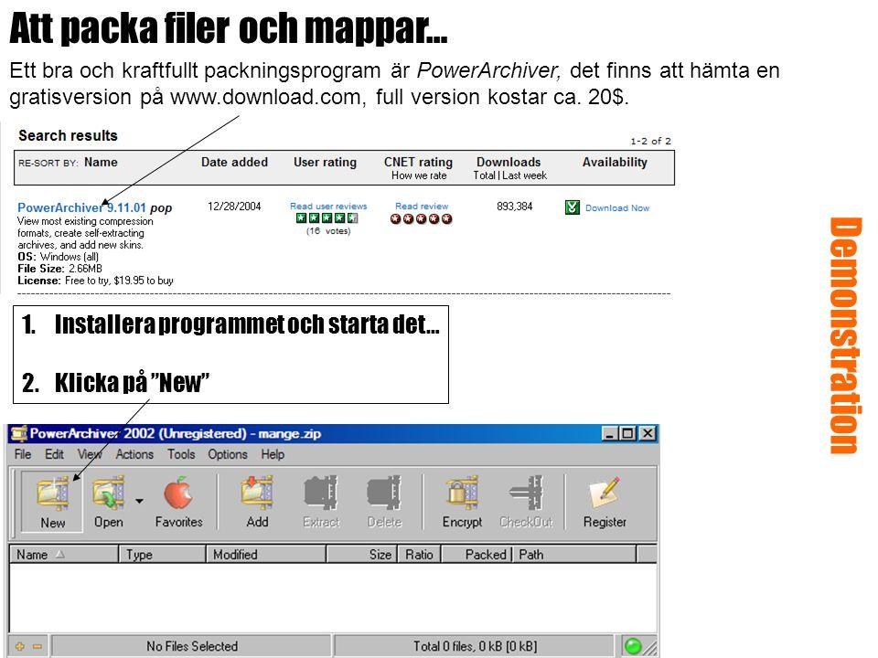 Att packa filer och mappar… Ett bra och kraftfullt packningsprogram är PowerArchiver, det finns att hämta en gratisversion på www.download.com, full version kostar ca.