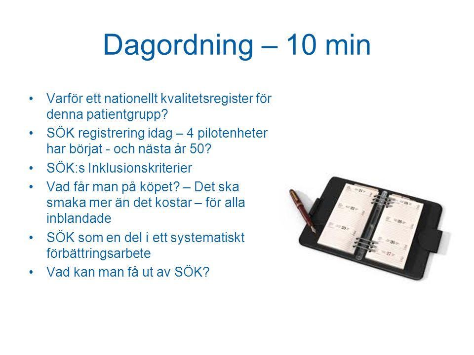 Dagordning – 10 min Varför ett nationellt kvalitetsregister för denna patientgrupp.