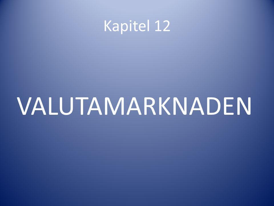 Kapitel 12 VALUTAMARKNADEN