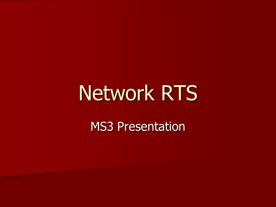 Network RTS MS3 Presentation