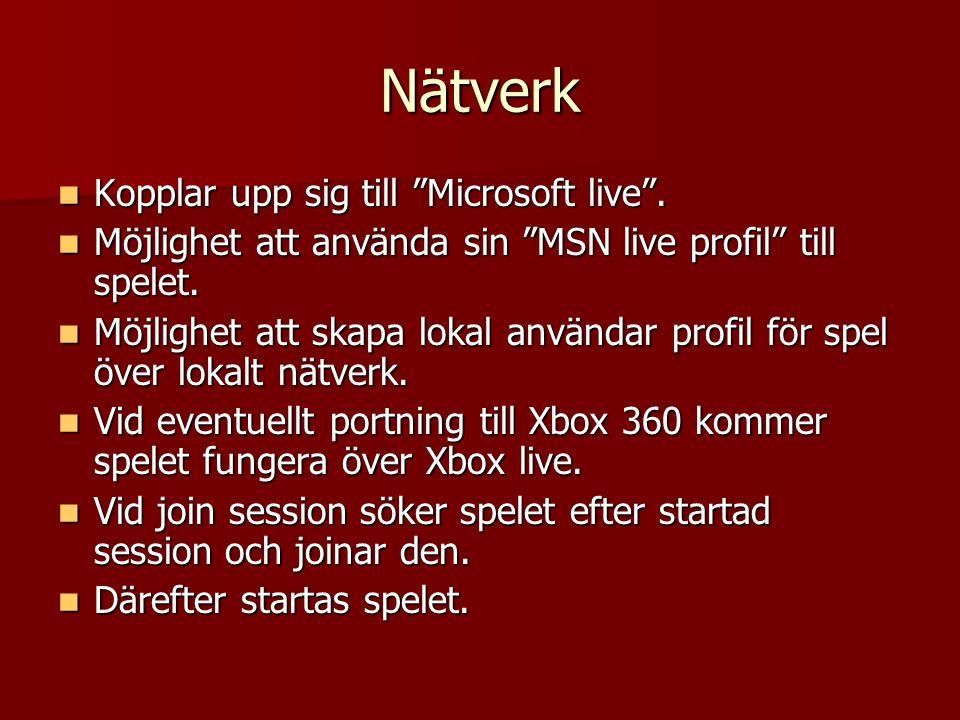 Nätverk Kopplar upp sig till Microsoft live . Kopplar upp sig till Microsoft live .