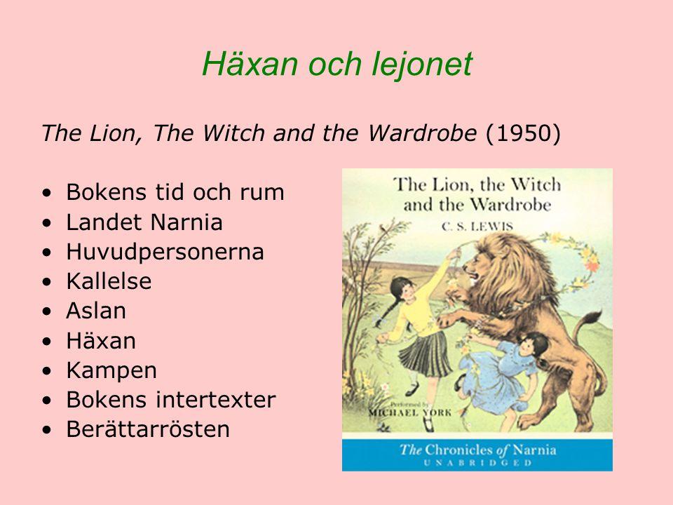 Häxan och lejonet The Lion, The Witch and the Wardrobe (1950) Bokens tid och rum Landet Narnia Huvudpersonerna Kallelse Aslan Häxan Kampen Bokens inte