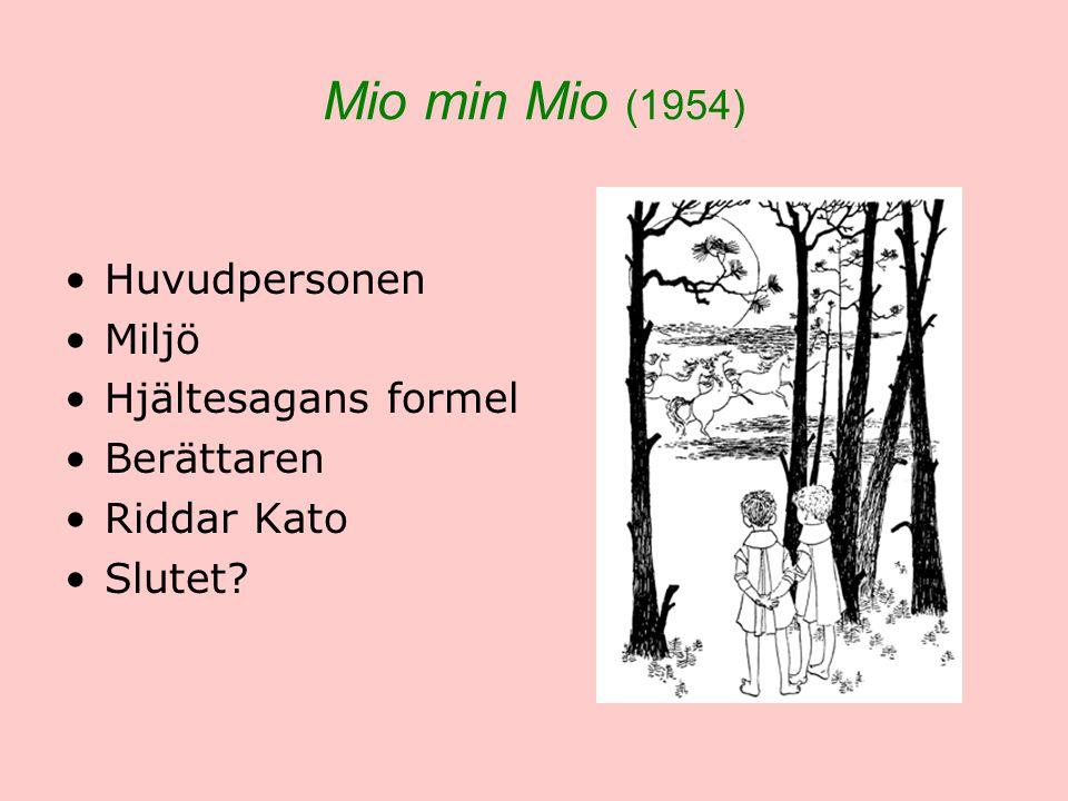 Mio min Mio (1954) Huvudpersonen Miljö Hjältesagans formel Berättaren Riddar Kato Slutet?