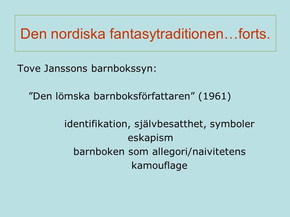 """Den nordiska fantasytraditionen…forts. Tove Janssons barnbokssyn: """"Den lömska barnboksförfattaren"""" (1961) identifikation, självbesatthet, symboler esk"""