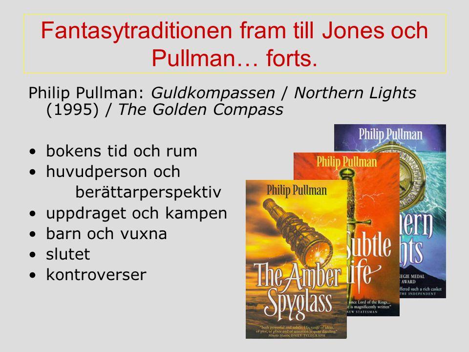 Fantasytraditionen fram till Jones och Pullman… forts. Philip Pullman: Guldkompassen / Northern Lights (1995) / The Golden Compass bokens tid och rum