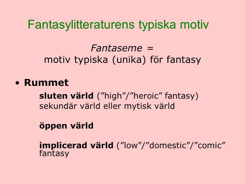 Fantasylitteraturens typiska motiv forts.
