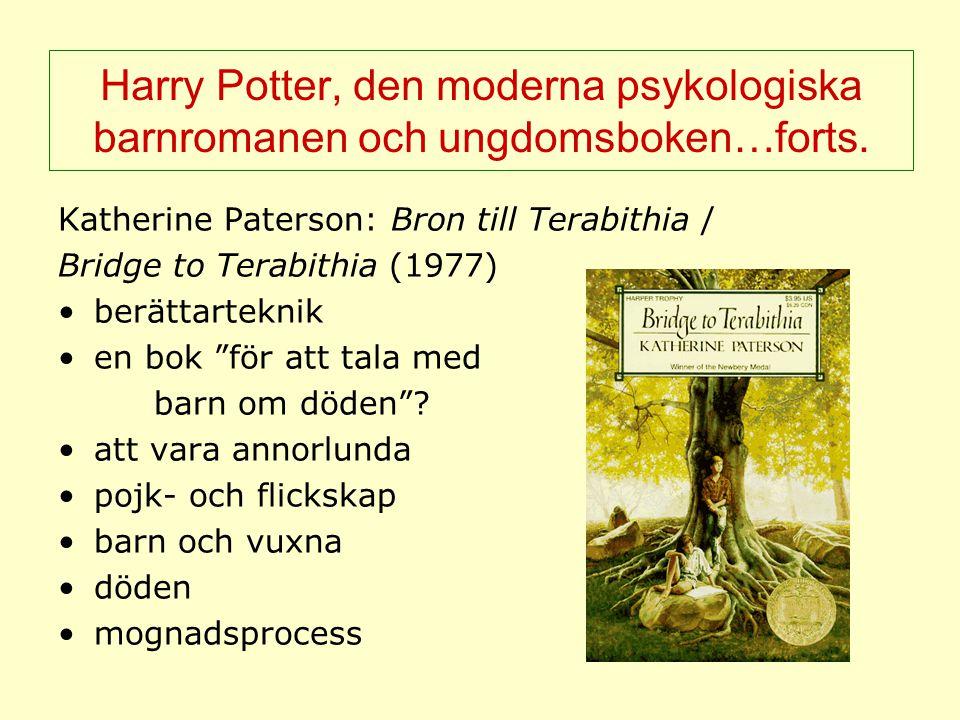 Harry Potter, den moderna psykologiska barnromanen och ungdomsboken…forts. Katherine Paterson: Bron till Terabithia / Bridge to Terabithia (1977) berä