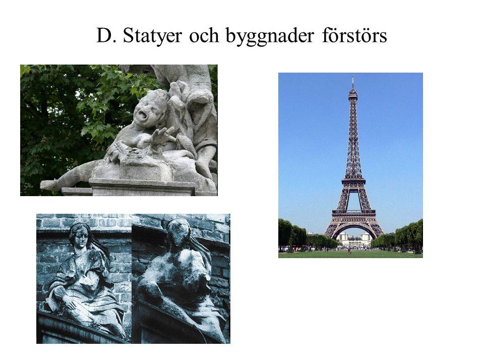D. Statyer och byggnader förstörs