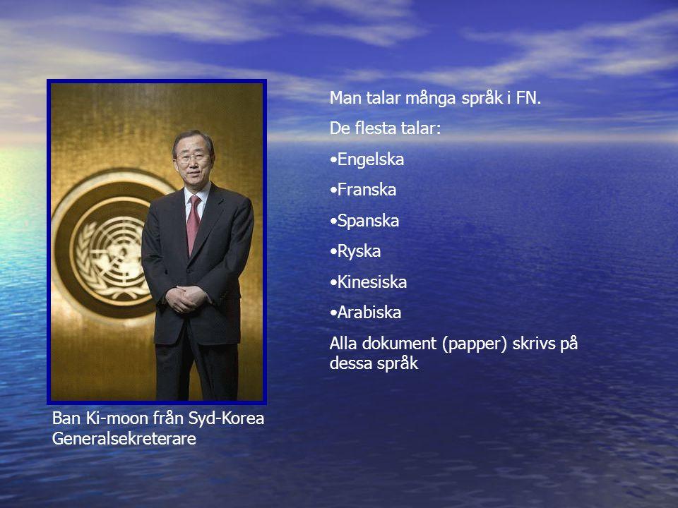 Ban Ki-moon från Syd-Korea Generalsekreterare Man talar många språk i FN.