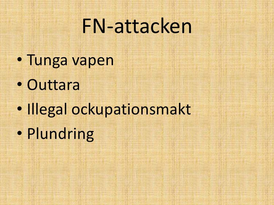 FN-attacken Tunga vapen Outtara Illegal ockupationsmakt Plundring