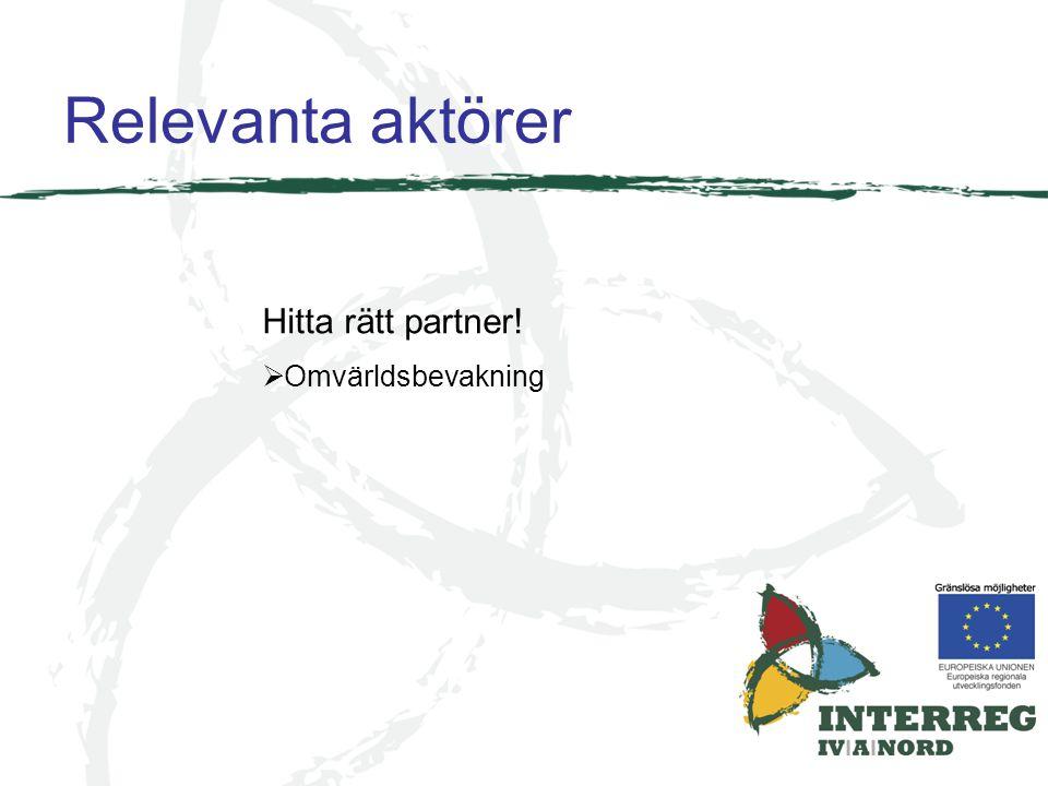 Relevanta aktörer Hitta rätt partner!  Omvärldsbevakning