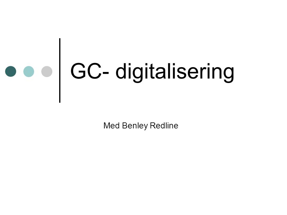 GC- digitalisering Med Benley Redline