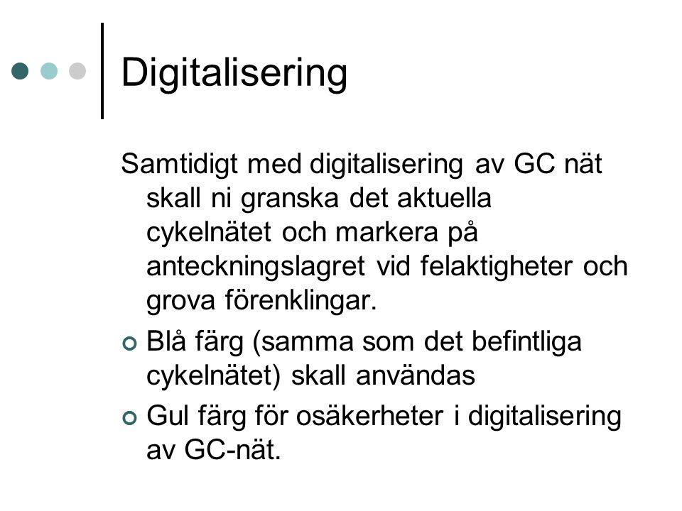 Digitalisering Samtidigt med digitalisering av GC nät skall ni granska det aktuella cykelnätet och markera på anteckningslagret vid felaktigheter och grova förenklingar.