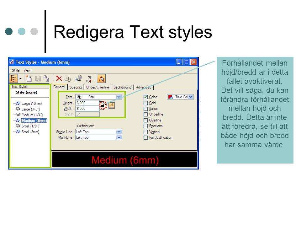 Redigera Text styles Förhållandet mellan höjd/bredd är i detta fallet avaktiverat.