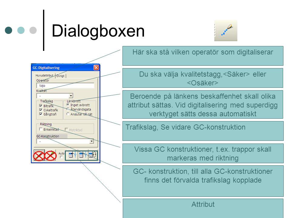 Dialogboxen Här ska stå vilken operatör som digitaliserar Du ska välja kvalitetstagg, eller Beroende på länkens beskaffenhet skall olika attribut sättas.