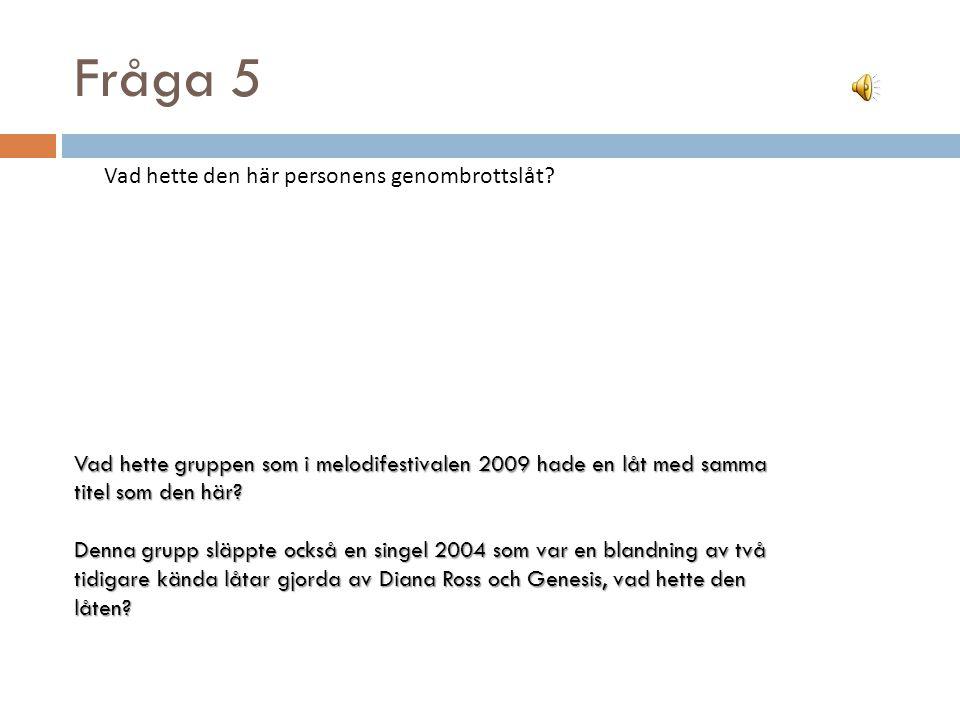 Fråga 4 Var spelar de sin konsert den 9 dec 2010? I vilken stockholmsförort skapades denna grupp 2005?