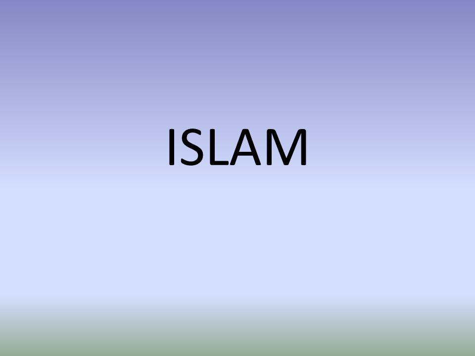 1 miljard anhängare i världen Mest utbrett i mellanöstern och norra Afrika Islam = lydnad och underkastelse.