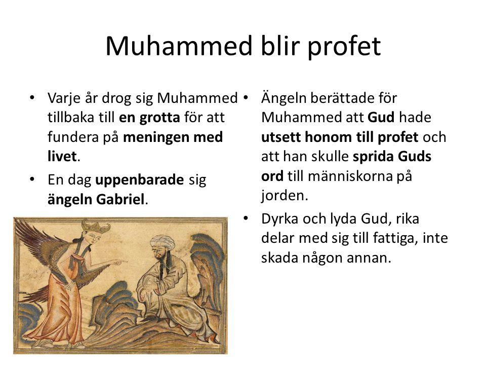 MUHAMMEDS LIV SOM PROFET Muhammed började sprida Guds ord till människorna i Mecka.