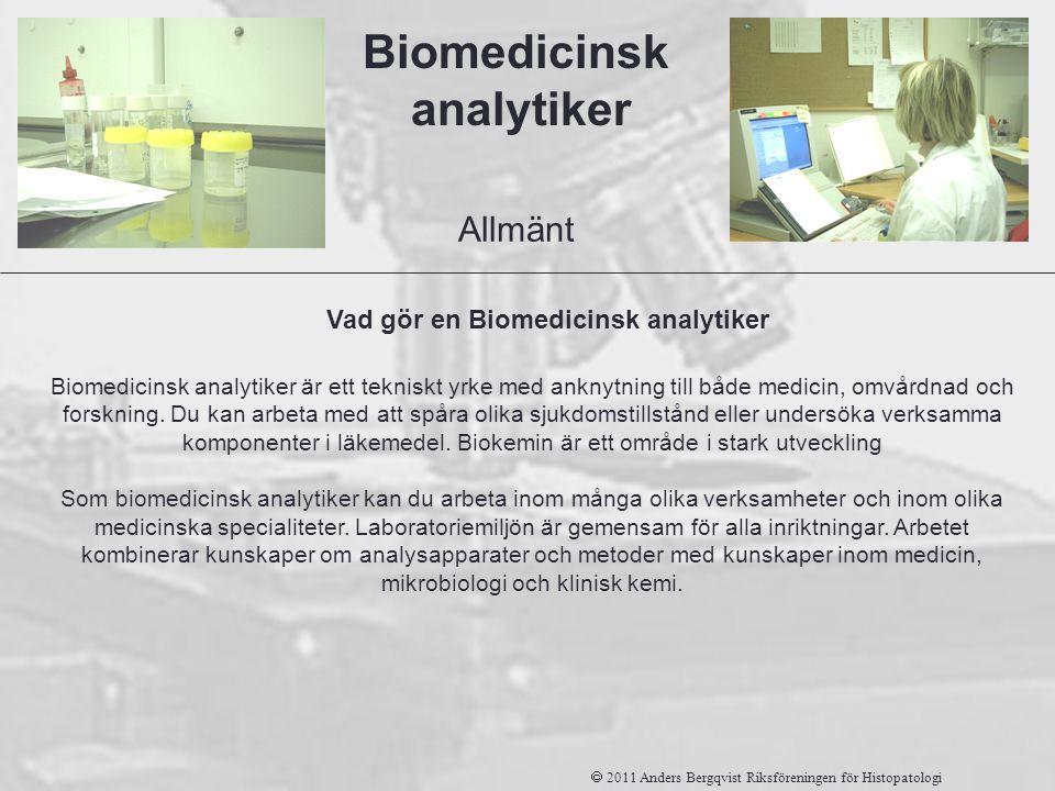 Biomedicinsk analytiker Biomedicinsk analytiker är ett tekniskt yrke med anknytning till både medicin, omvårdnad och forskning. Du kan arbeta med att