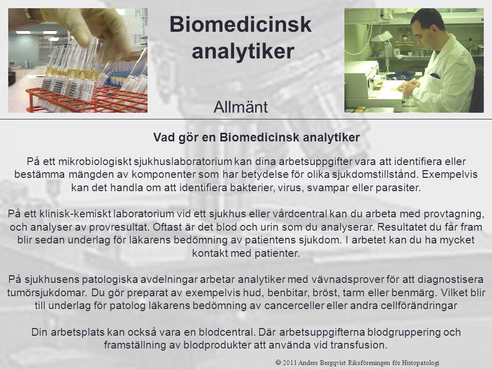 På ett mikrobiologiskt sjukhuslaboratorium kan dina arbetsuppgifter vara att identifiera eller bestämma mängden av komponenter som har betydelse för o