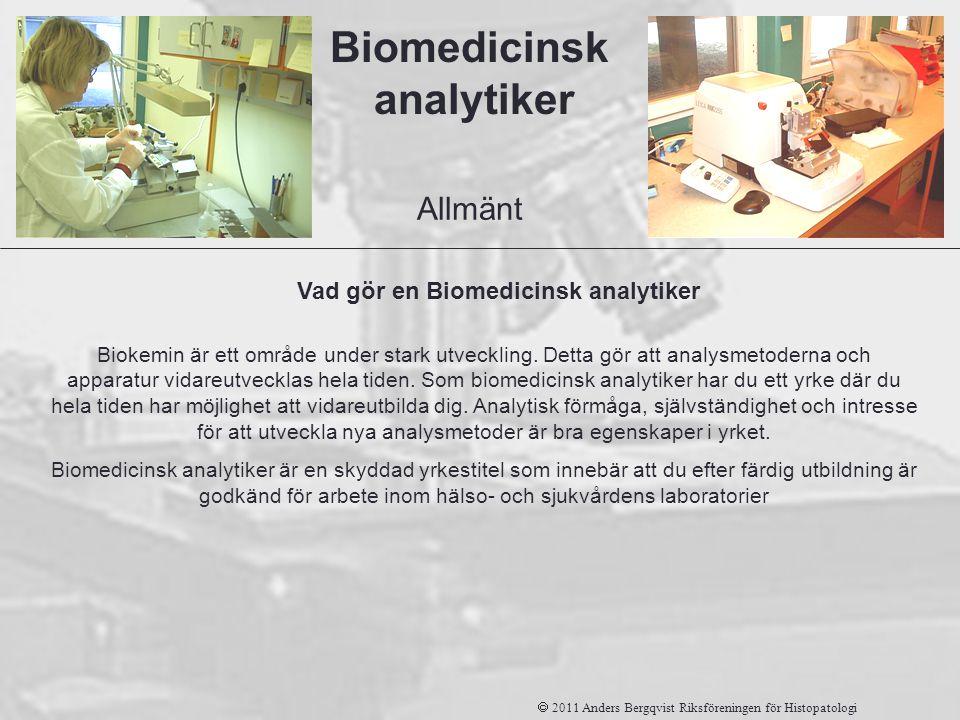 Biokemin är ett område under stark utveckling. Detta gör att analysmetoderna och apparatur vidareutvecklas hela tiden. Som biomedicinsk analytiker har