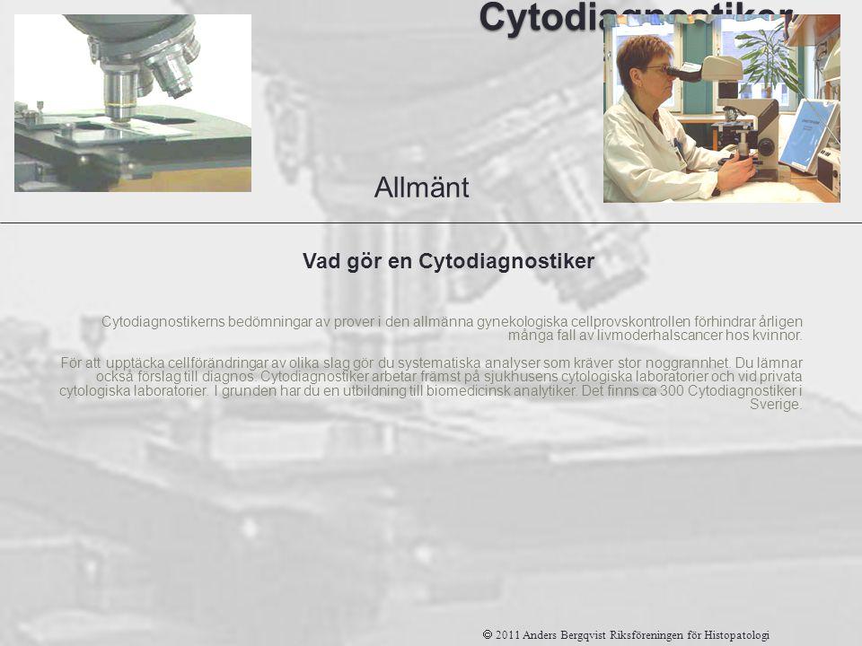 Cytodiagnostiker Cytodiagnostikerns bedömningar av prover i den allmänna gynekologiska cellprovskontrollen förhindrar årligen många fall av livmoderha