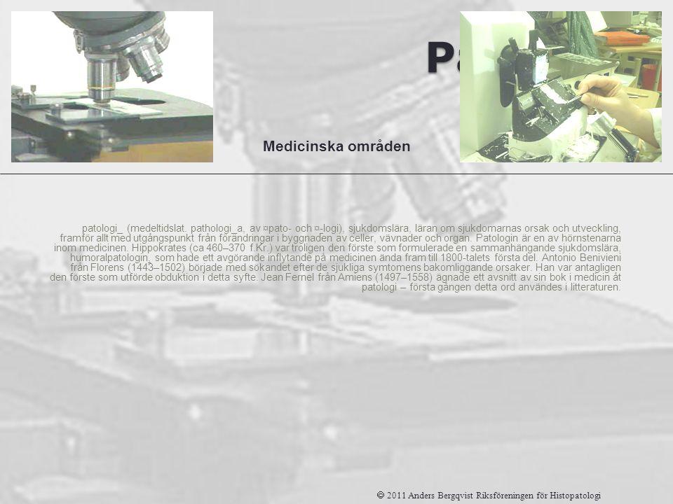 Patologi patologi_ (medeltidslat. pathologi_a, av ¤pato- och ¤-logi), sjukdomslära, läran om sjukdomarnas orsak och utveckling, framför allt med utgån