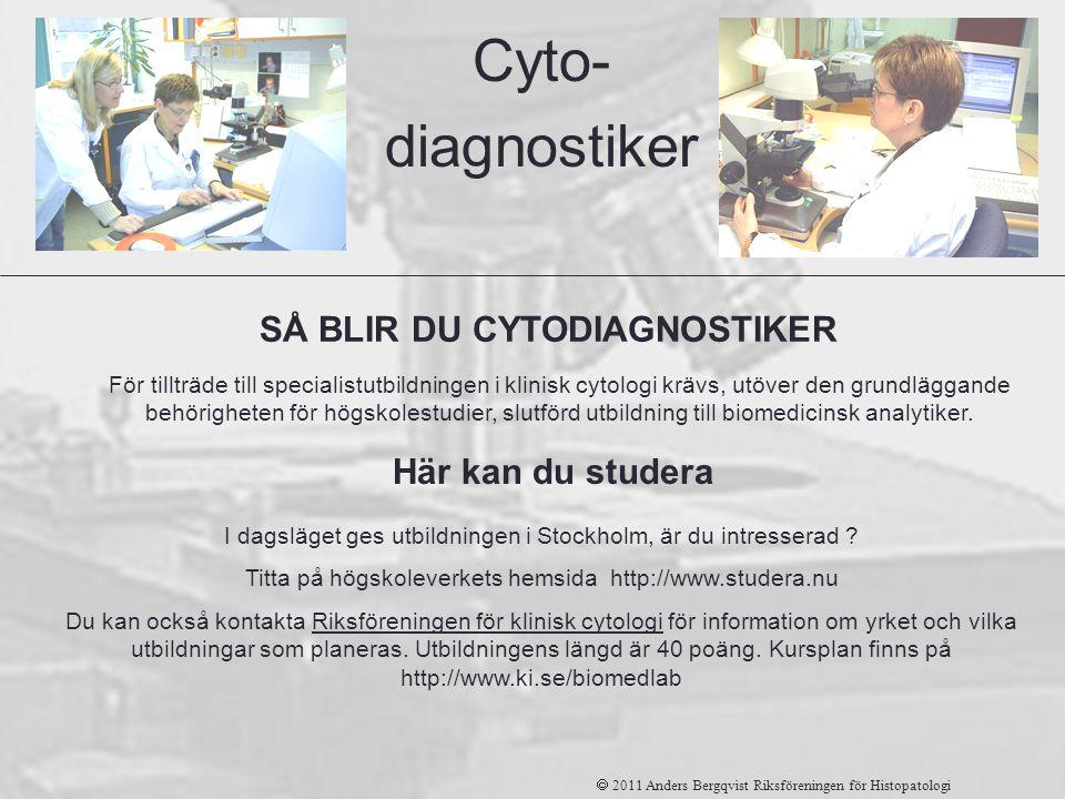 För tillträde till specialistutbildningen i klinisk cytologi krävs, utöver den grundläggande behörigheten för högskolestudier, slutförd utbildning til
