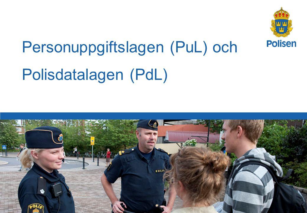 1 Personuppgiftslagen (PuL) och Polisdatalagen (PdL)