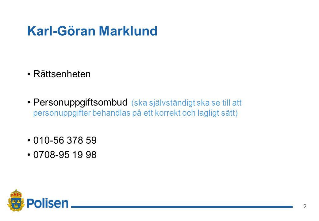 2 Karl-Göran Marklund Rättsenheten Personuppgiftsombud (ska självständigt ska se till att personuppgifter behandlas på ett korrekt och lagligt sätt) 0