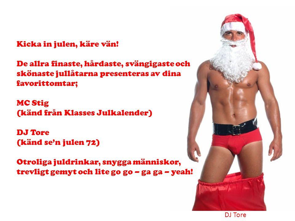 Kicka in julen, käre vän! De allra finaste, hårdaste, svängigaste och skönaste jullåtarna presenteras av dina favorittomtar; MC Stig (känd från Klasse