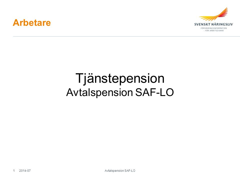Arbetare Tjänstepension Avtalspension SAF-LO 2014-071 Avtalspension SAF-LO