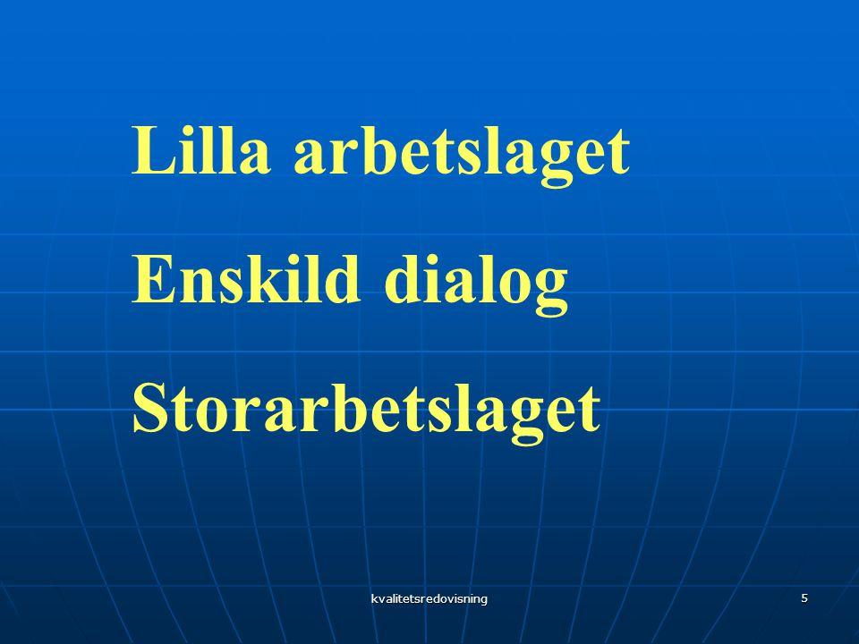 kvalitetsredovisning 5 Lilla arbetslaget Enskild dialog Storarbetslaget