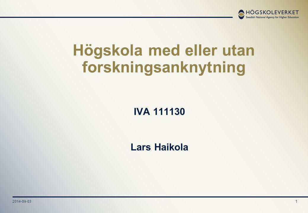 2014-09-031 Högskola med eller utan forskningsanknytning IVA 111130 Lars Haikola