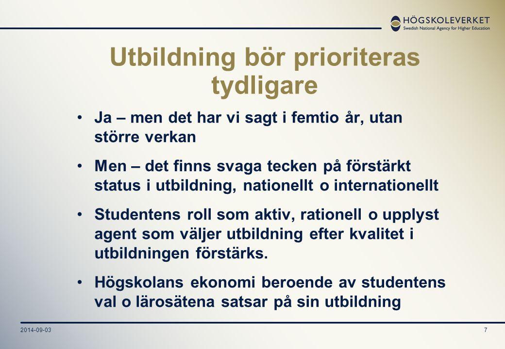 2014-09-037 Utbildning bör prioriteras tydligare Ja – men det har vi sagt i femtio år, utan större verkan Men – det finns svaga tecken på förstärkt st