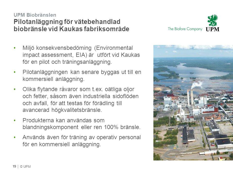 | © UPM UPM Biobränslen Pilotanläggning för vätebehandlad biobränsle vid Kaukas fabriksområde Miljö konsekvensbedöming (Environmental impact assessmen