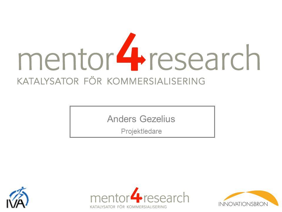 Vision & Syfte Skapa Europas mest uppskattade Mentorprogram för forskare från universitet, högskolor och forskningsinstitut Vara en katalysator för att stärka kommersialiseringen av forskningsresultat Utöka samarbetet mellan akademi och näringsliv