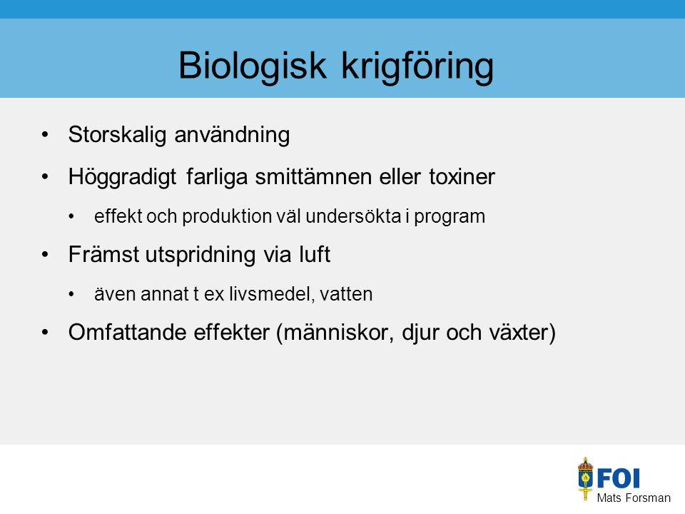 Mats Forsman Småskalig användning Andra smittämnen/toxiner tillgänglighet rykte Annan utspridningsmetod t.ex.