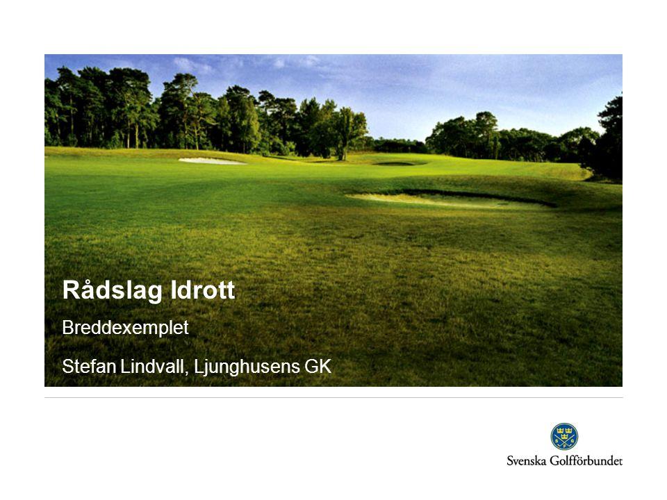 Rådslag Idrott Breddexemplet Stefan Lindvall, Ljunghusens GK