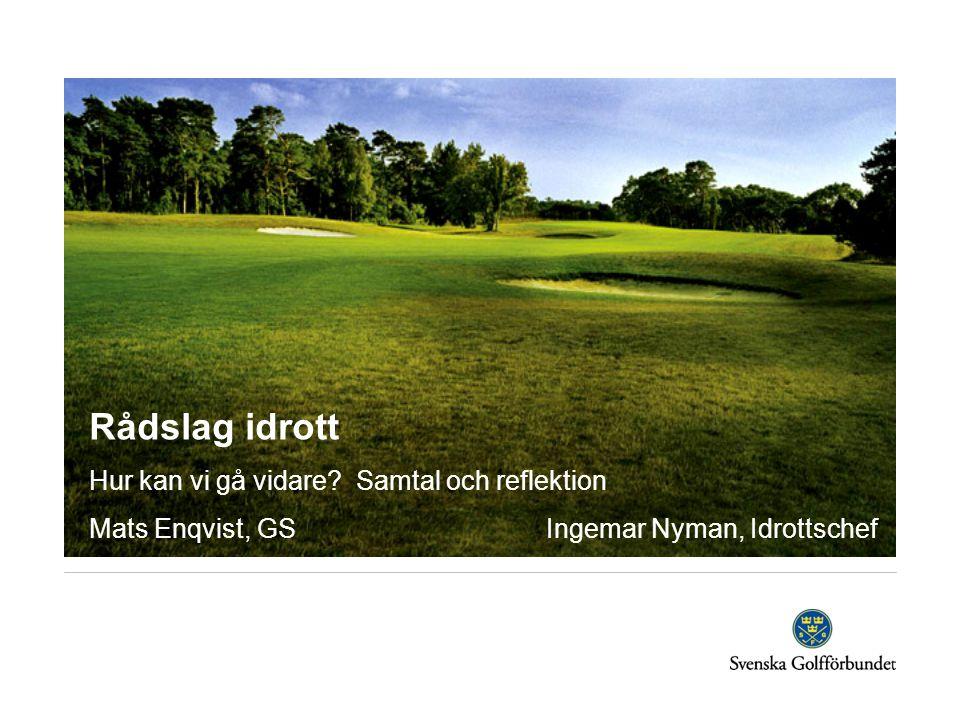 Rådslag idrott Hur kan vi gå vidare? Samtal och reflektion Mats Enqvist, GS Ingemar Nyman, Idrottschef