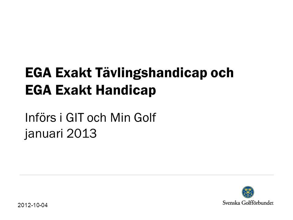 Ny efterfrågad funktion  I början på januari 2013 sätts EGA Exakt Tävlingshandicap eller EGA Exakt Handicap på alla personer i GIT för första gången.