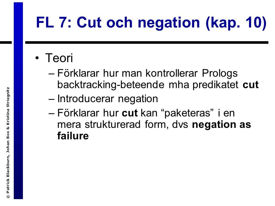 © Patrick Blackburn, Johan Bos & Kristina Striegnitz FL 7: Cut och negation (kap.