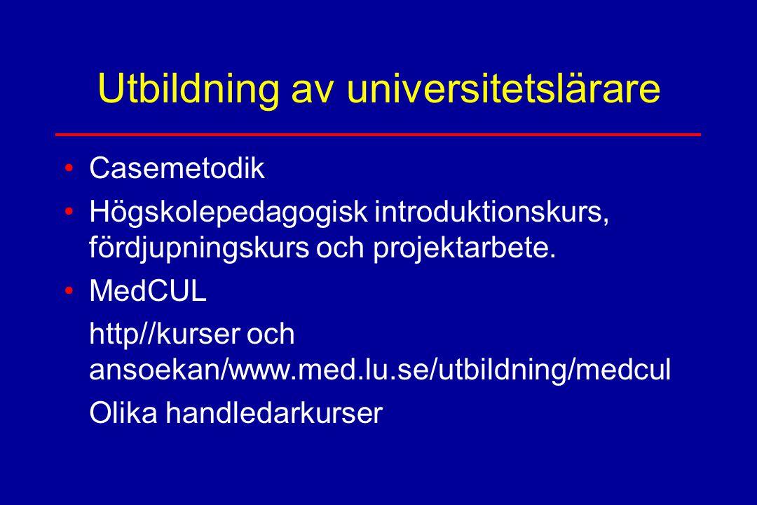 Utbildning av universitetslärare Casemetodik Högskolepedagogisk introduktionskurs, fördjupningskurs och projektarbete. MedCUL http//kurser och ansoeka