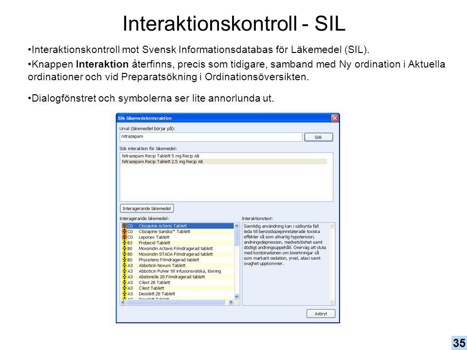 Interaktionskontroll mot Svensk Informationsdatabas för Läkemedel (SIL). Knappen Interaktion återfinns, precis som tidigare, samband med Ny ordination