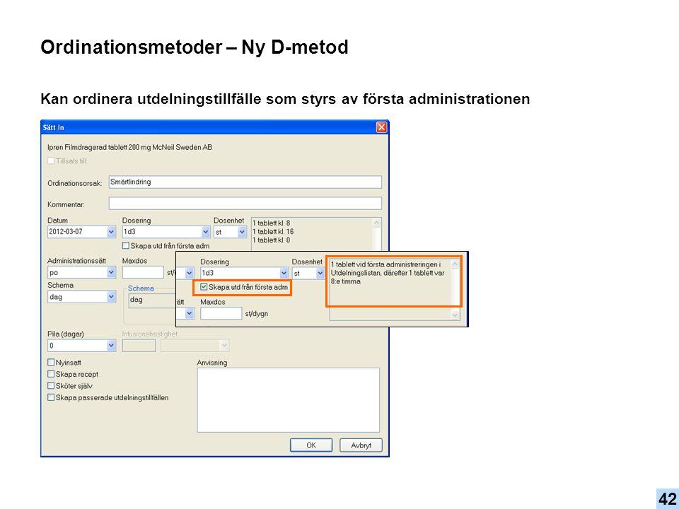 Kan ordinera utdelningstillfälle som styrs av första administrationen Ordinationsmetoder – Ny D-metod 42